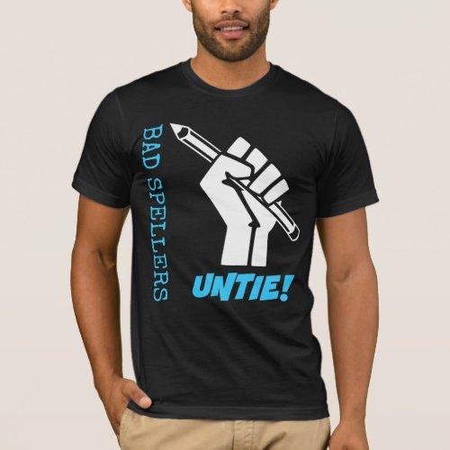 Bad Spellers Untie! Raised Fist Grammar Humor T-Shirt