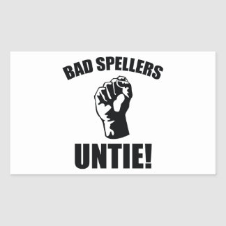 Bad Spellers Untie! Rectangular Sticker