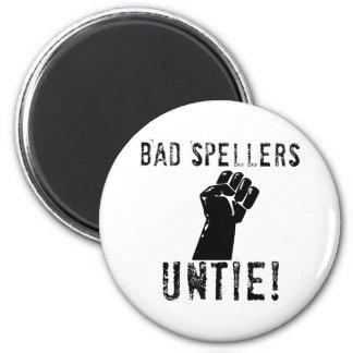 Bad Spellers UNTIE!! Refrigerator Magnet