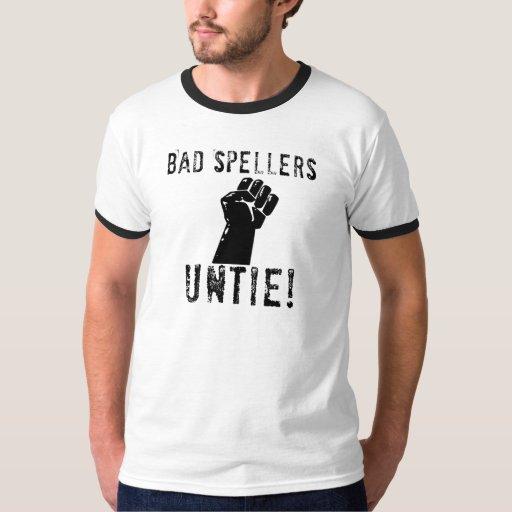 Bad Spellers UNTIE!! T-Shirt