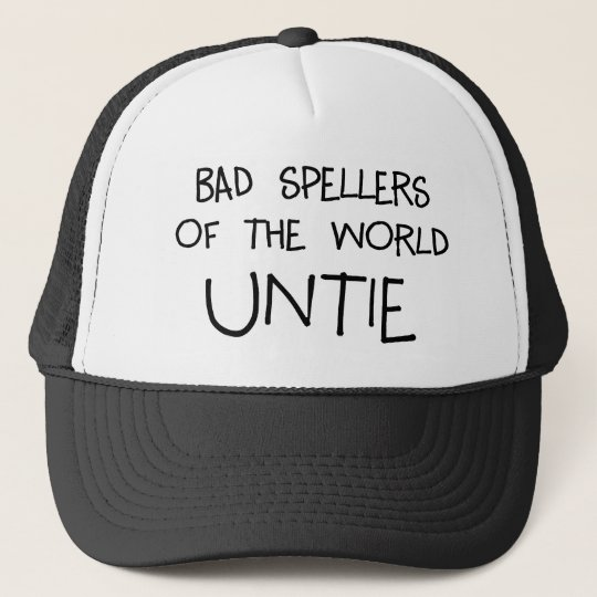 Bad Spellers Untie Trucker Hat