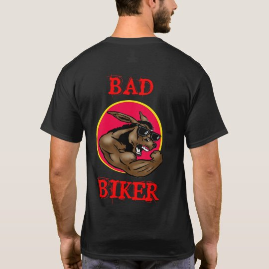 Bad @ss, BAD, BIKER T-Shirt