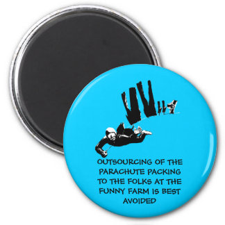 Bad taste but funny skydiving 2 inch round magnet