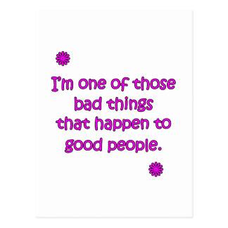 Bad Things To Good People Postcard