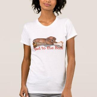 Bad to the Bone - A dachshund Attitude Tshirts