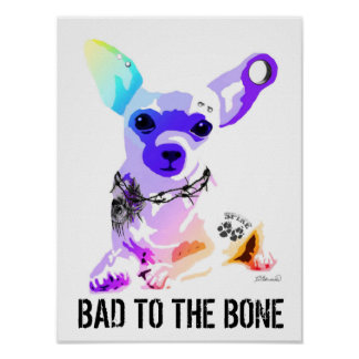 Bad to the Bone Chihauhau dog tattoos and piercing Poster