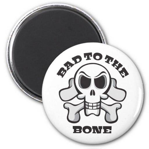 Bad to the Bone Fridge Magnet
