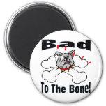 Bad To The Bone Fridge Magnets