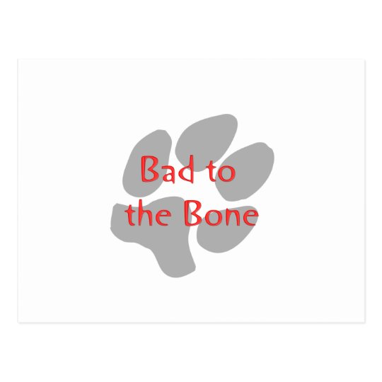 Bad to the Bone (paw print) Postcard