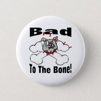 Bad To The Bone Pinback Button