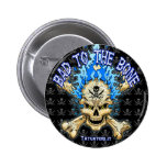 Bad to the Bone Pinback Buttons