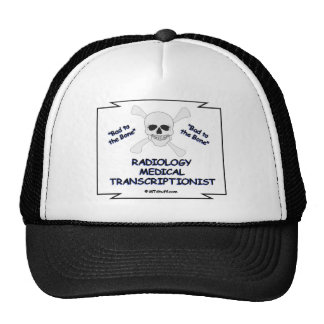 Bad to the Bone Radiology Medical Transcriptionist Trucker Hat