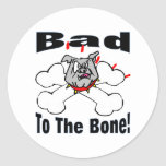 Bad To The Bone Stickers