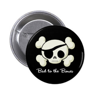 Bad To The Bones Button