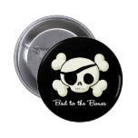 Bad To The Bones Buttons