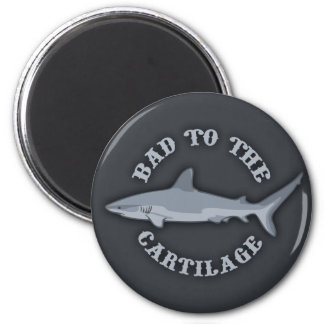 Bad to the Cartilage 2 Inch Round Magnet