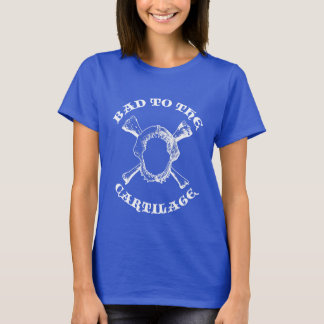 Bad to the Cartilage II T-Shirt