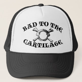 Bad to the Cartilage II Trucker Hat