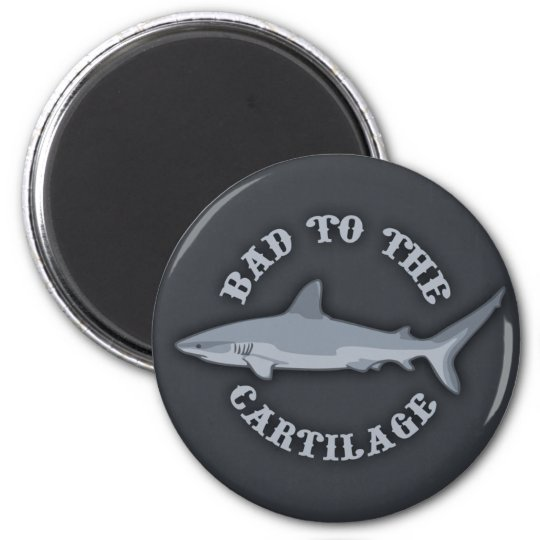 Bad to the Cartilage Magnet