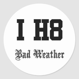 Bad weather classic round sticker