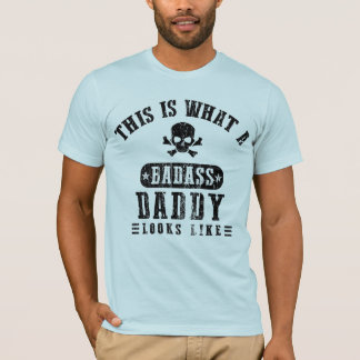 Badass Daddy Looks Like T-Shirt