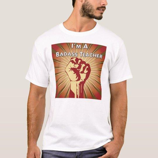 Badass Teacher Association - I'm a badass teacher T-Shirt