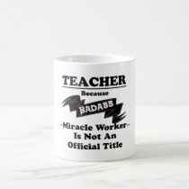 Badass Teacher Coffee Mug