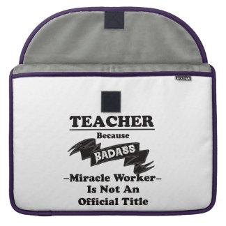 Badass Teacher Sleeve For MacBooks