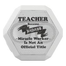 Badass Teacher White Bluetooth Speaker