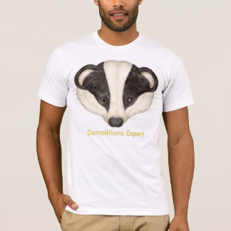 Badger Demolitions Expert T-Shirt