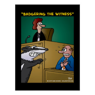 """Badgering The Witness"" Poster"