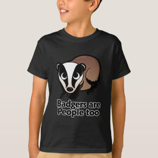 Badgers are People too T-Shirt