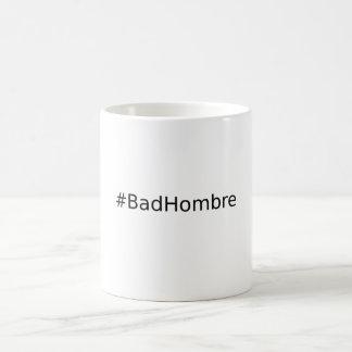 #BadHombre Coffee Mug