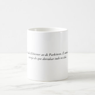 Badly for badly, I prefer of Alzheimer the one of  Coffee Mug