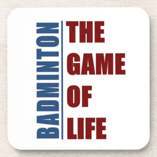 Badmington the game of life drink coaster