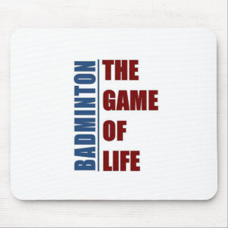 Badmington the game of life mouse pad