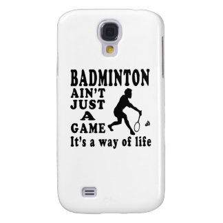 Badminton Ain't Just A Game It's A Way Of Life Galaxy S4 Cases