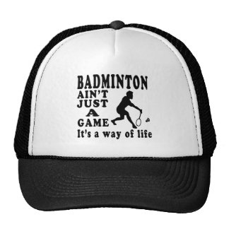 Badminton Ain't Just A Game It's A Way Of Life Trucker Hat