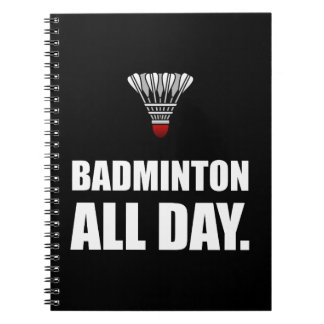 Badminton All Day Spiral Notebook
