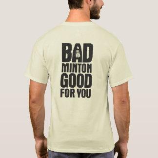 BadMinton Good For You Back T-Shirt