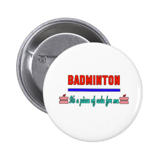 Badminton It's a piece of cake for me 2 Inch Round Button