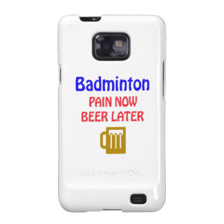 Badminton pain now beer later galaxy s2 cases
