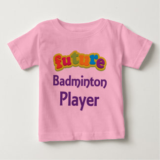Badminton Player (Future) For Child Baby T-Shirt