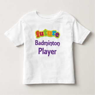 Badminton Player (Future) For Child Toddler T-shirt