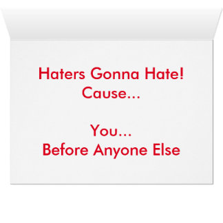 BAE - Haters Gonna Hate Greeting Card