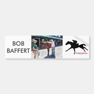 Baffert Checking under the Hood Bumper Sticker
