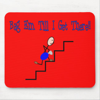 """""""Bag Em Till I Get There"""", Respiratory Gifts Mousepad"""