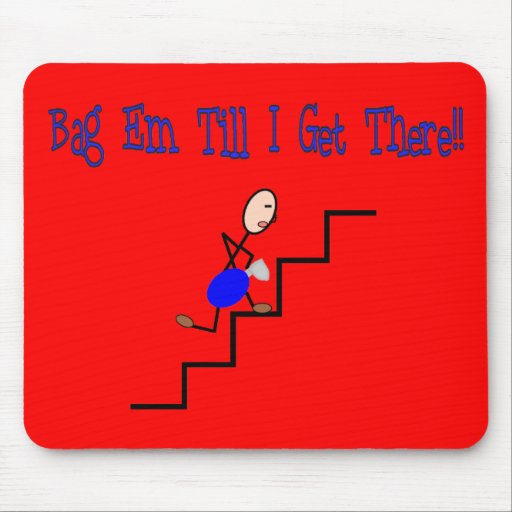 """Bag Em Till I Get There"", Respiratory Gifts Mouse Pad"