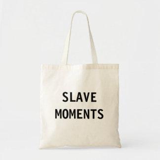 Bag Slave Moments