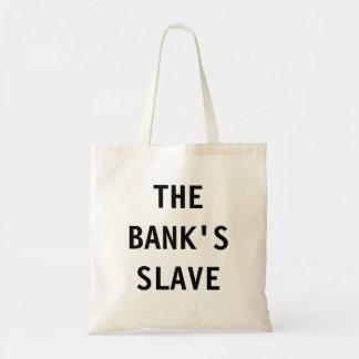 Bag The Bank's Slave